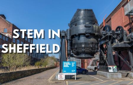Sheffield and STEM- Science in the Steel City