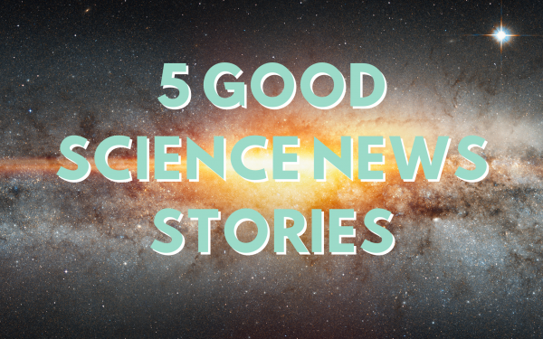 5 Good-News Science Discoveries You've Missed